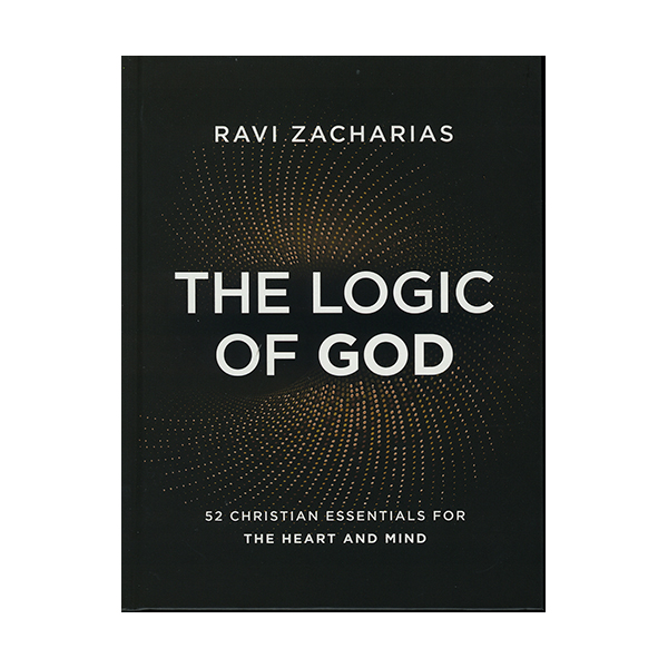 The Logic of God: 52 Christian Essentials for the Heart and Mind by Ravi Zacharias 9780310454038