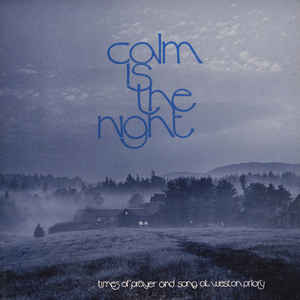 The Monks of Weston Priory, Artist; Calm is the Night, Title; Music CD