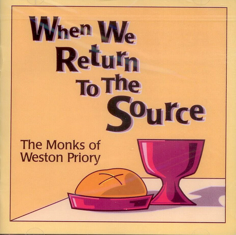 The Monks of Weston Priory, Artist; When We Return To The Source, Title; CD