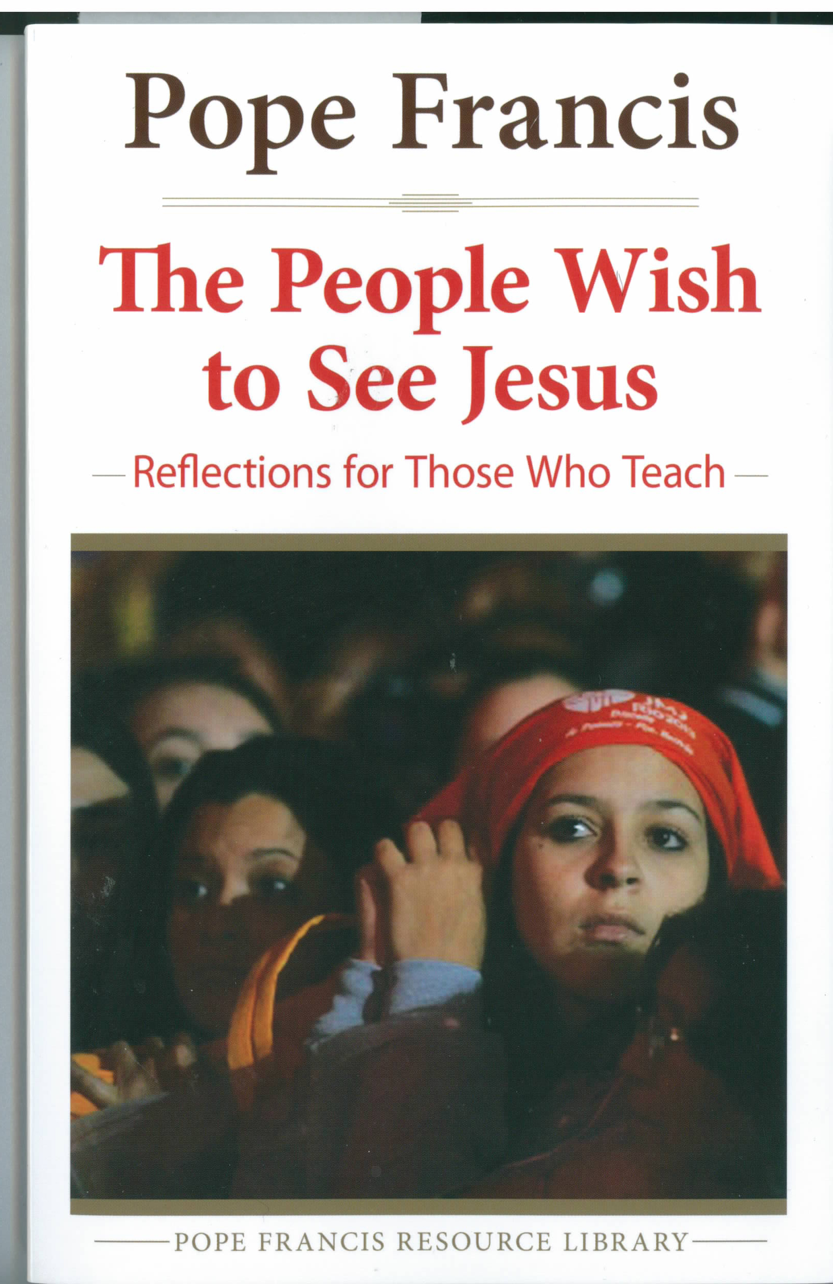 The People Wish To See Jesus by Pope Francis 108-9780824520366