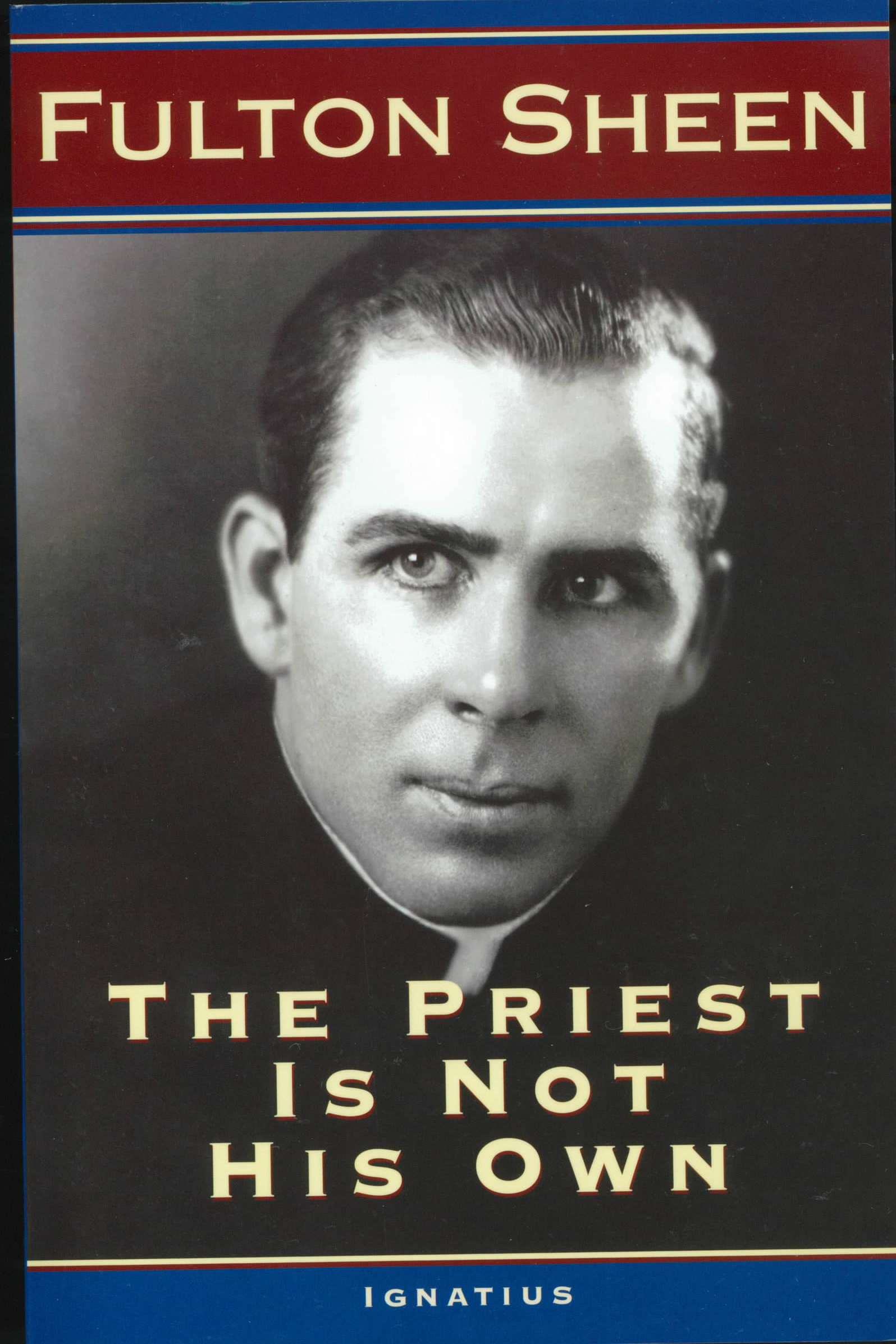 The Priest Is Not His Own by Fulton J. Sheen 108-9781586170448