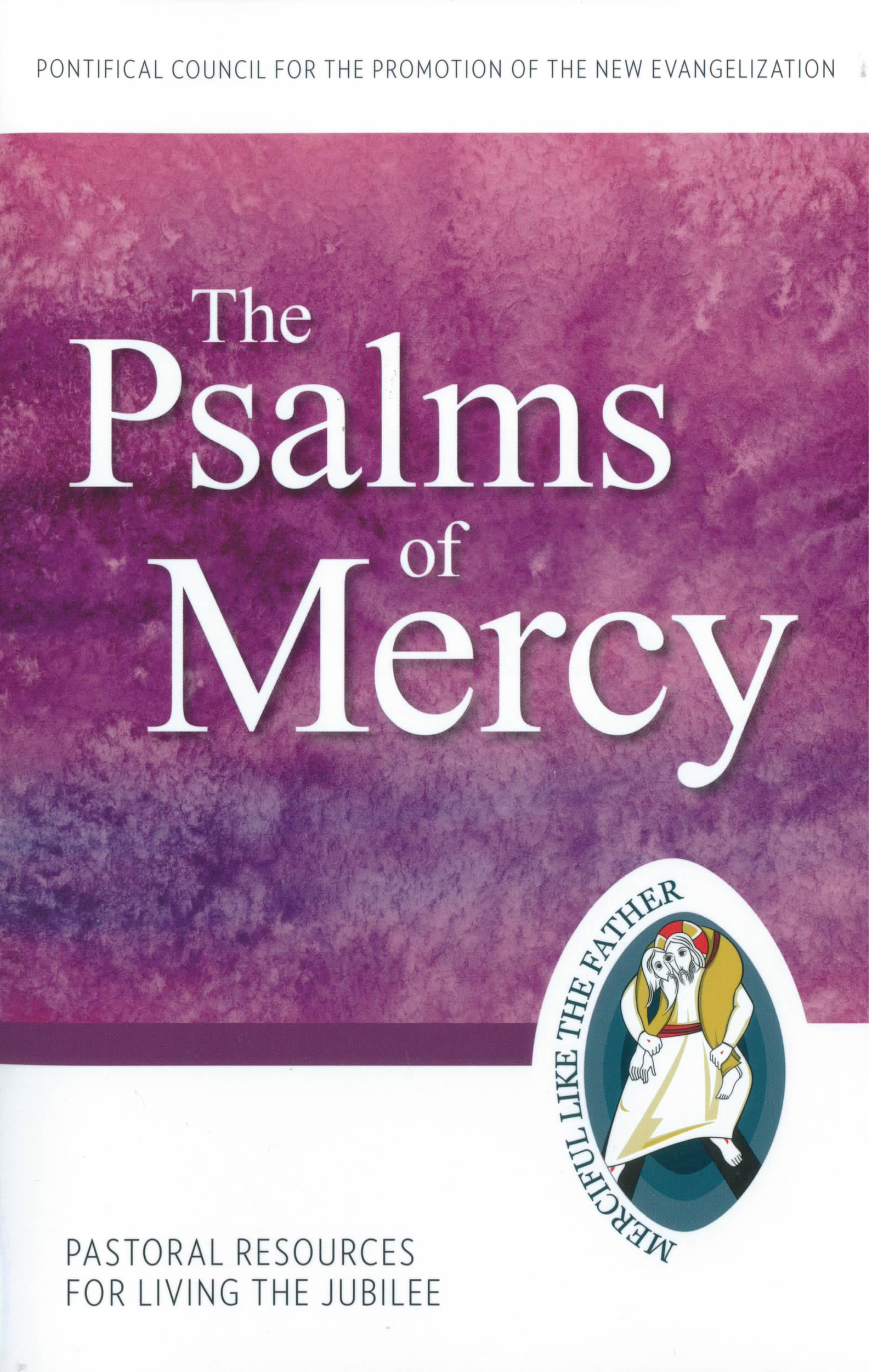 The Psalms of Mercy 9781612789767 Pastoral Resources for Living the Jubilee Pontifical Council for the Promotion of the New Evangelization Year of Mercy books