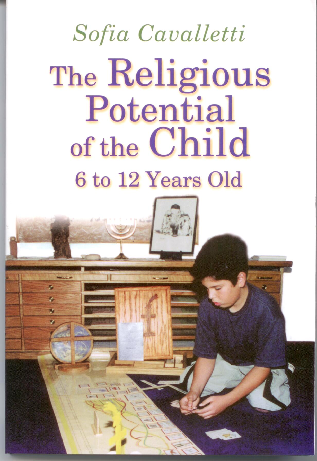 The Religious Potential of the Child 6 To 12 by Sofia Cavalletti