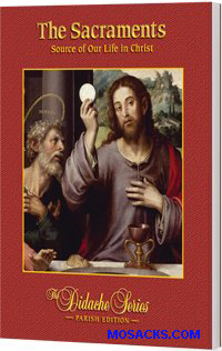 The Sacraments: Source of Our Life in Christ by James Socias 445-45846