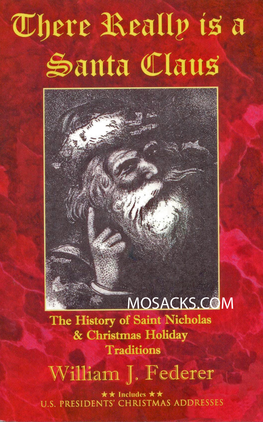 There Really Is a Santa Claus: The History of Saint Nicholas & Christmas Holiday Traditions by William J. Federer ISBN 9780965355742