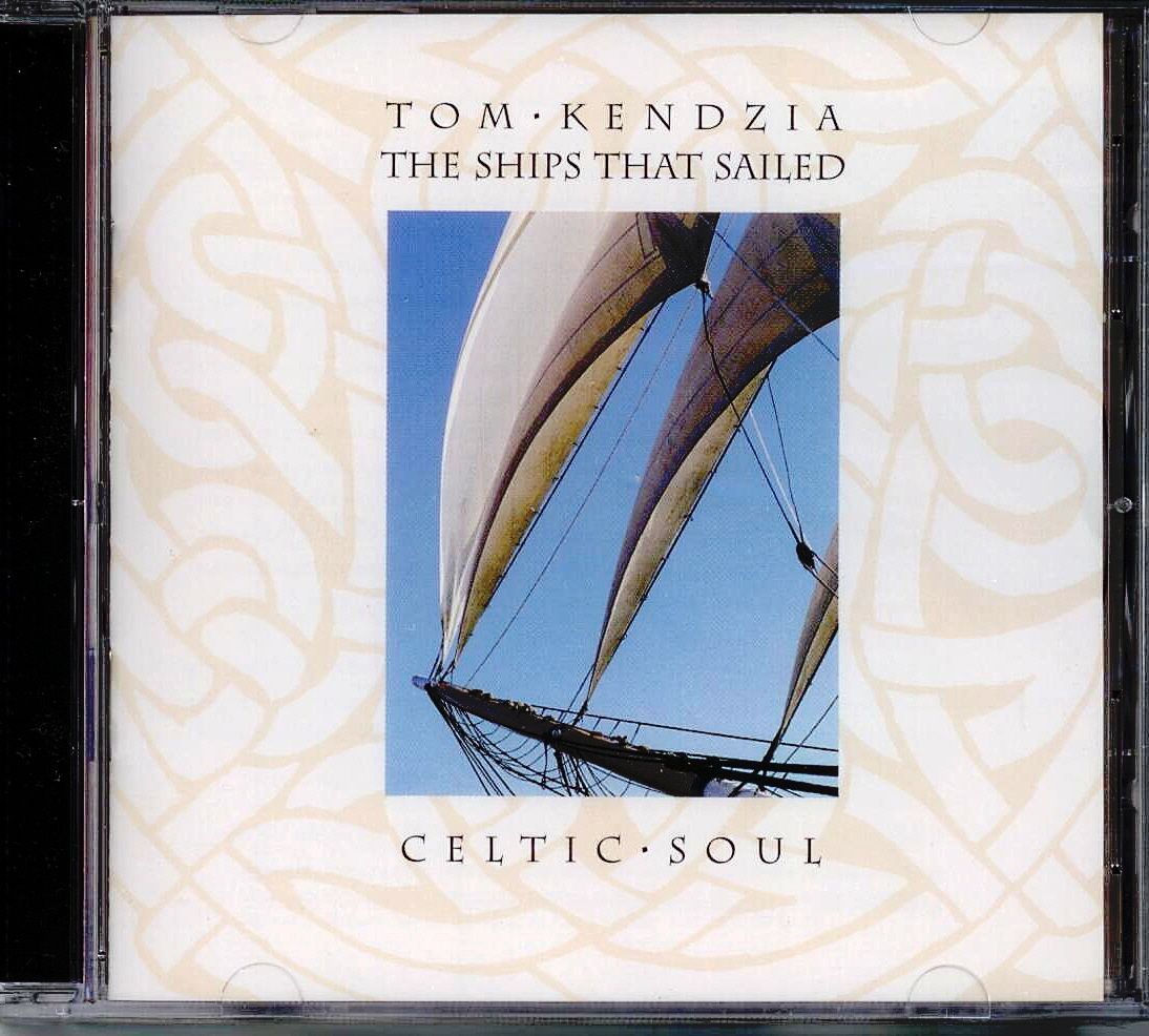 The Ships That Sailed Tom Kendzia