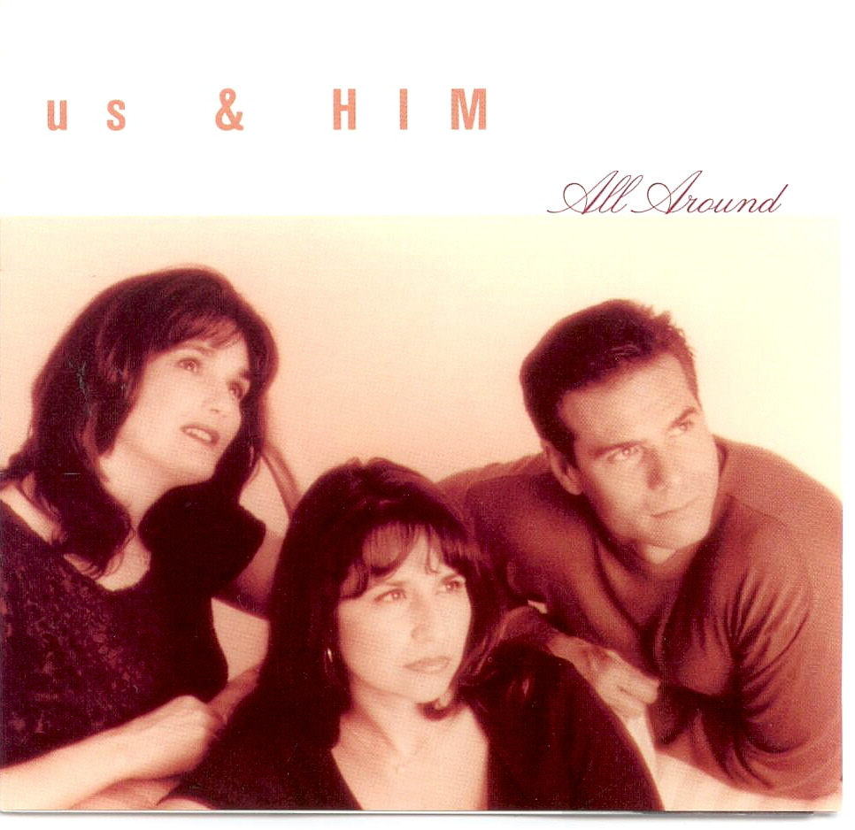 Us and Him, Artist; All Around, Title; Music CD
