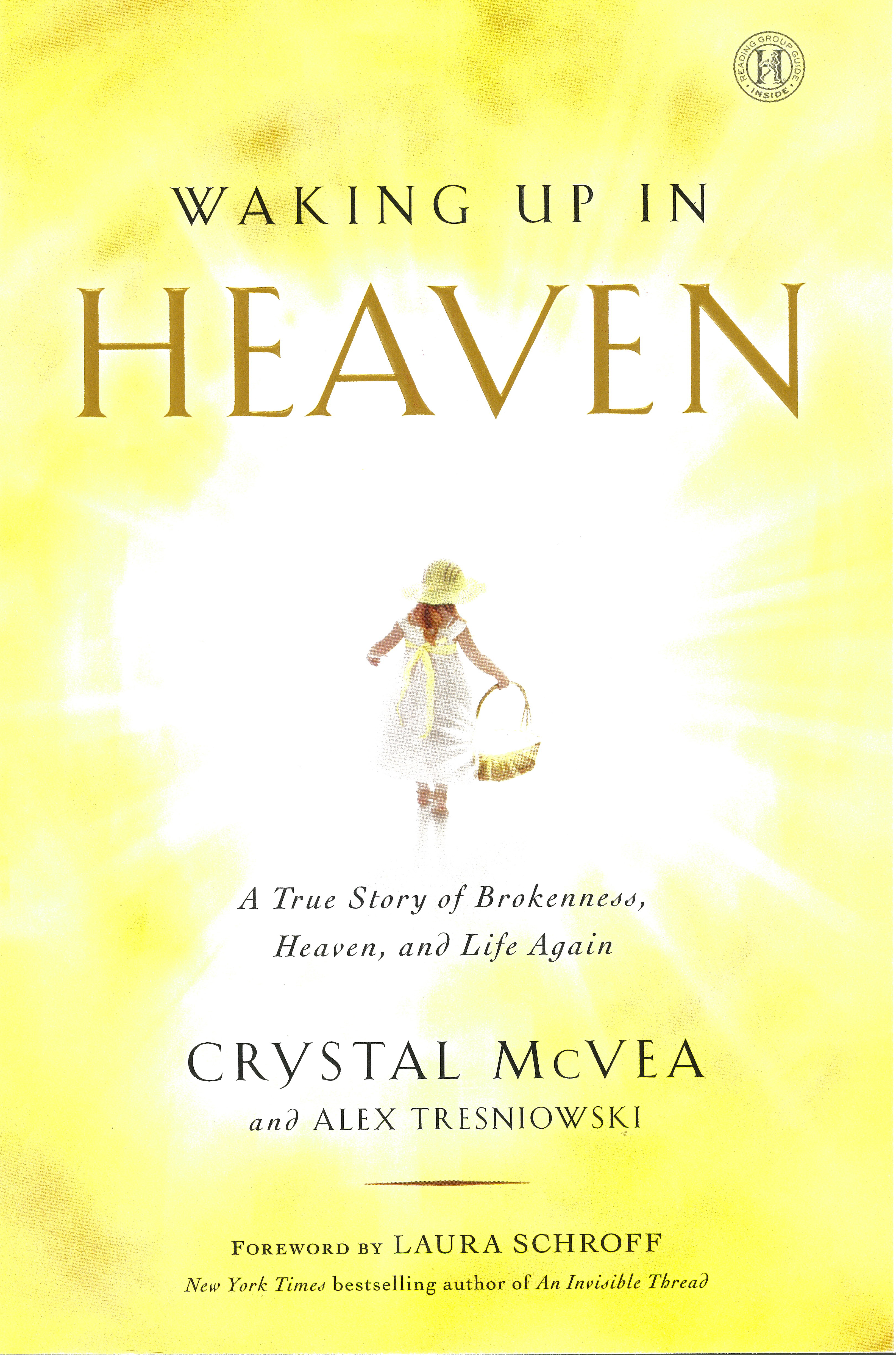 Waking Up in Heaven: A True Story of Brokenness, Heaven, and Life Again by Crystal McVea 108-9781476711874