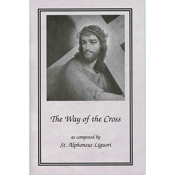 The Way Of The Cross Booklet by St. Alphonsus Liguori (Large Print) #BY-055