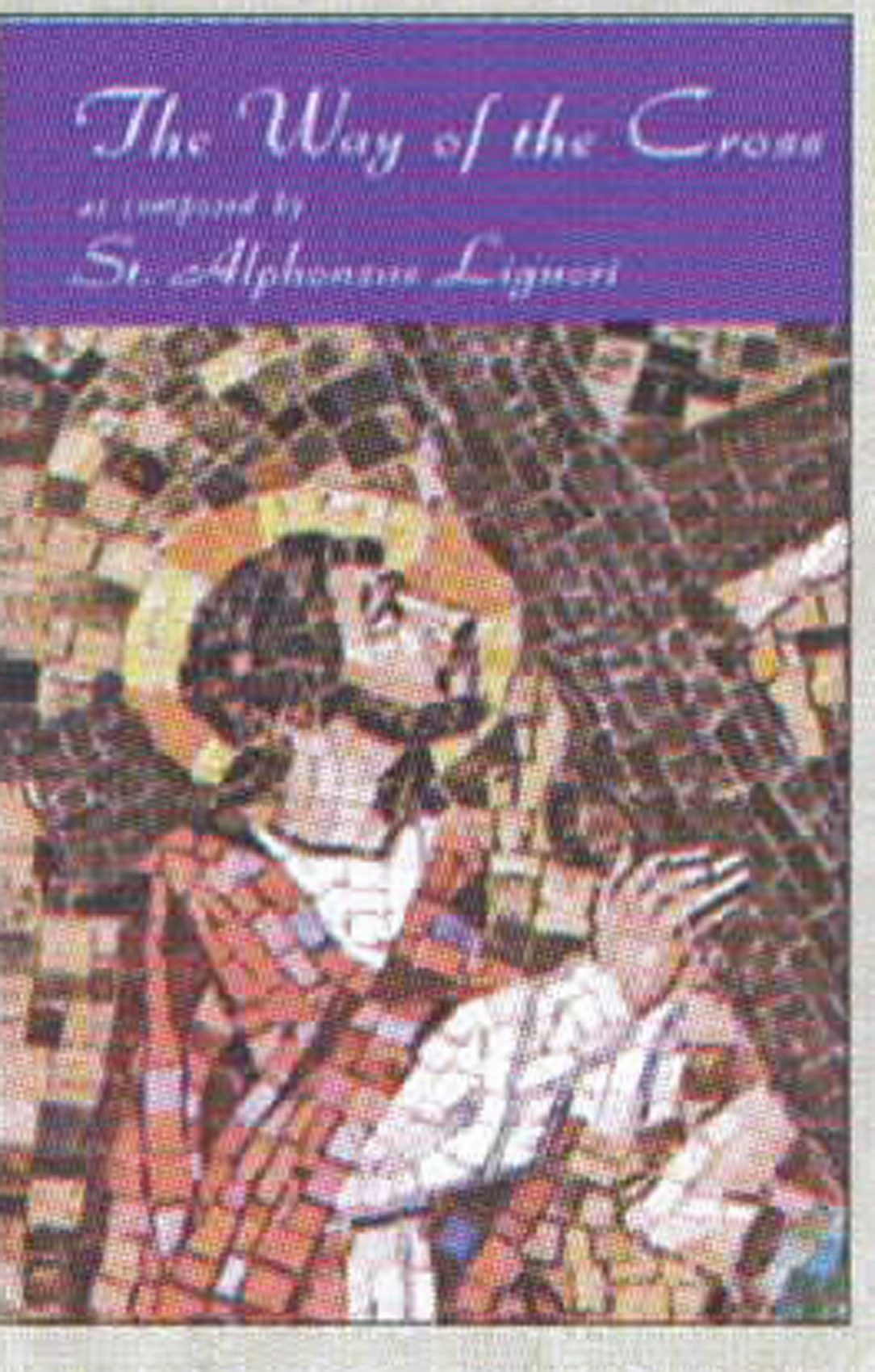 "Way Of The Cross Booklet by St. Alphonsus Liguori #BT-052   4"" x 6"" 50 per Box SEE QUANTITY PRICING 36 pages"