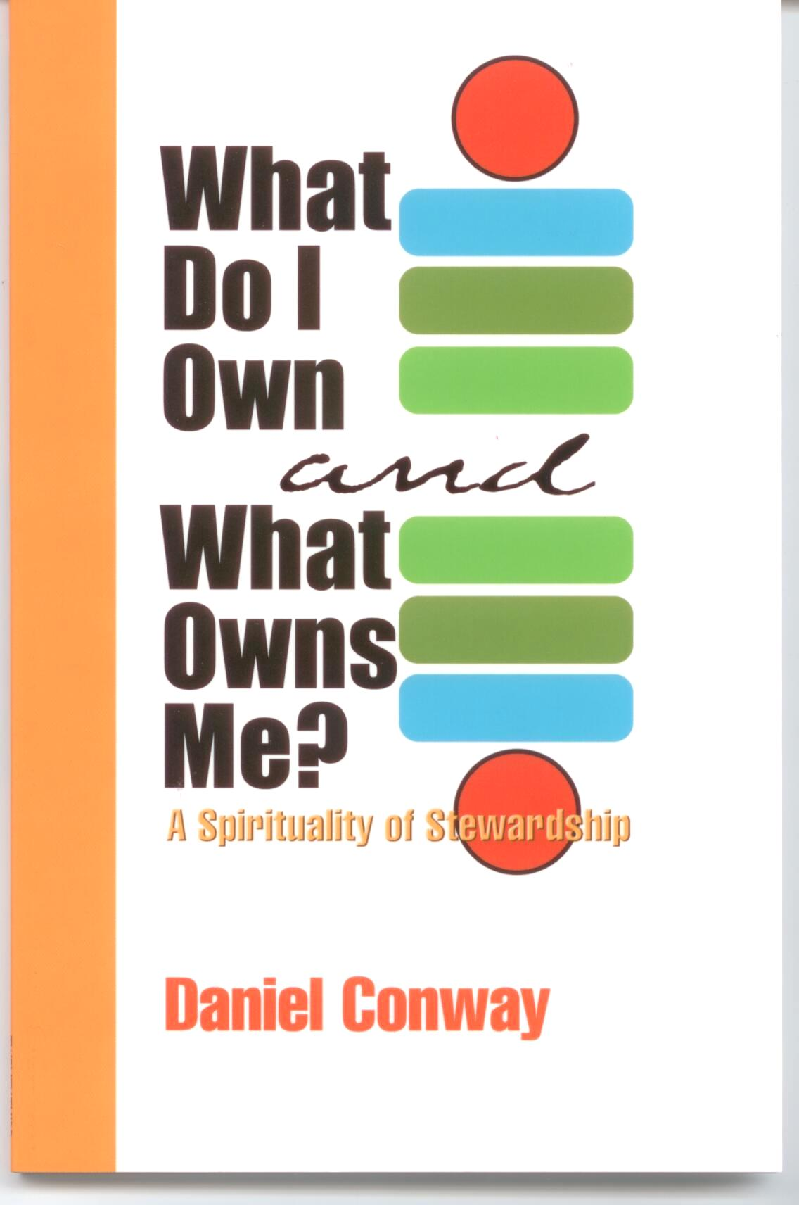 What Do I Own and What Owns Me? by Daniel Conway