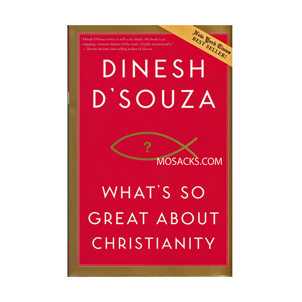 Whats So Great About Christianity by Dinesh D'Souza 9781414326016