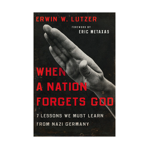 When A Nation Forgets God 9780802413284 by Erwin Lutzer