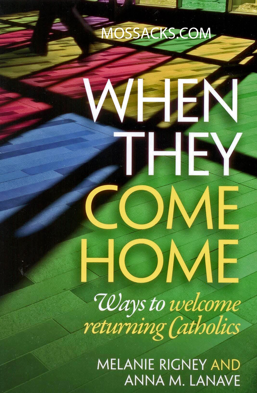 When They Come Home by Melanie Rigney and Anna M. Lanave