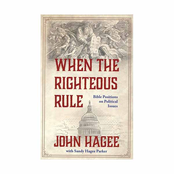 When the Righteous Rule: Bible Positions on Political Issues Hagee, John ISBN:195170195X