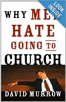 Why Men Hate Going To Church by David Murrow 9780785232155