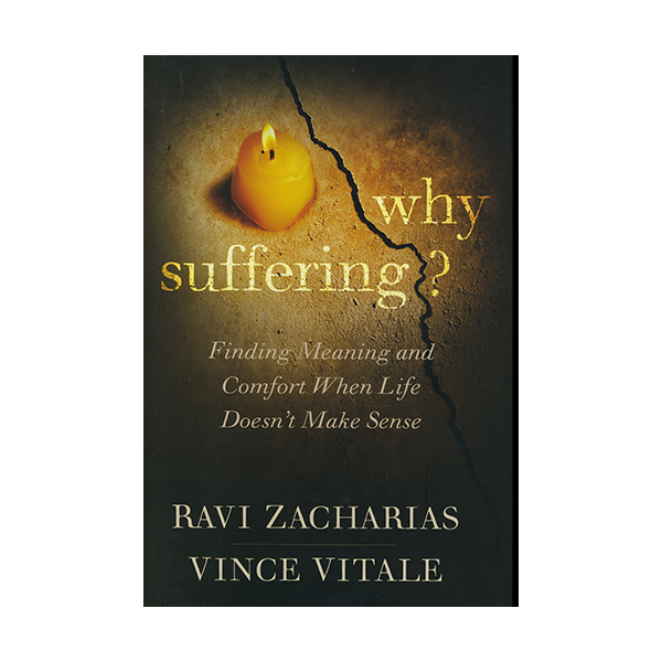 Why Suffering?: Finding Meaning and Comfort When Life Doesn't Make Sense by Ravi Zacharias  9781455549702