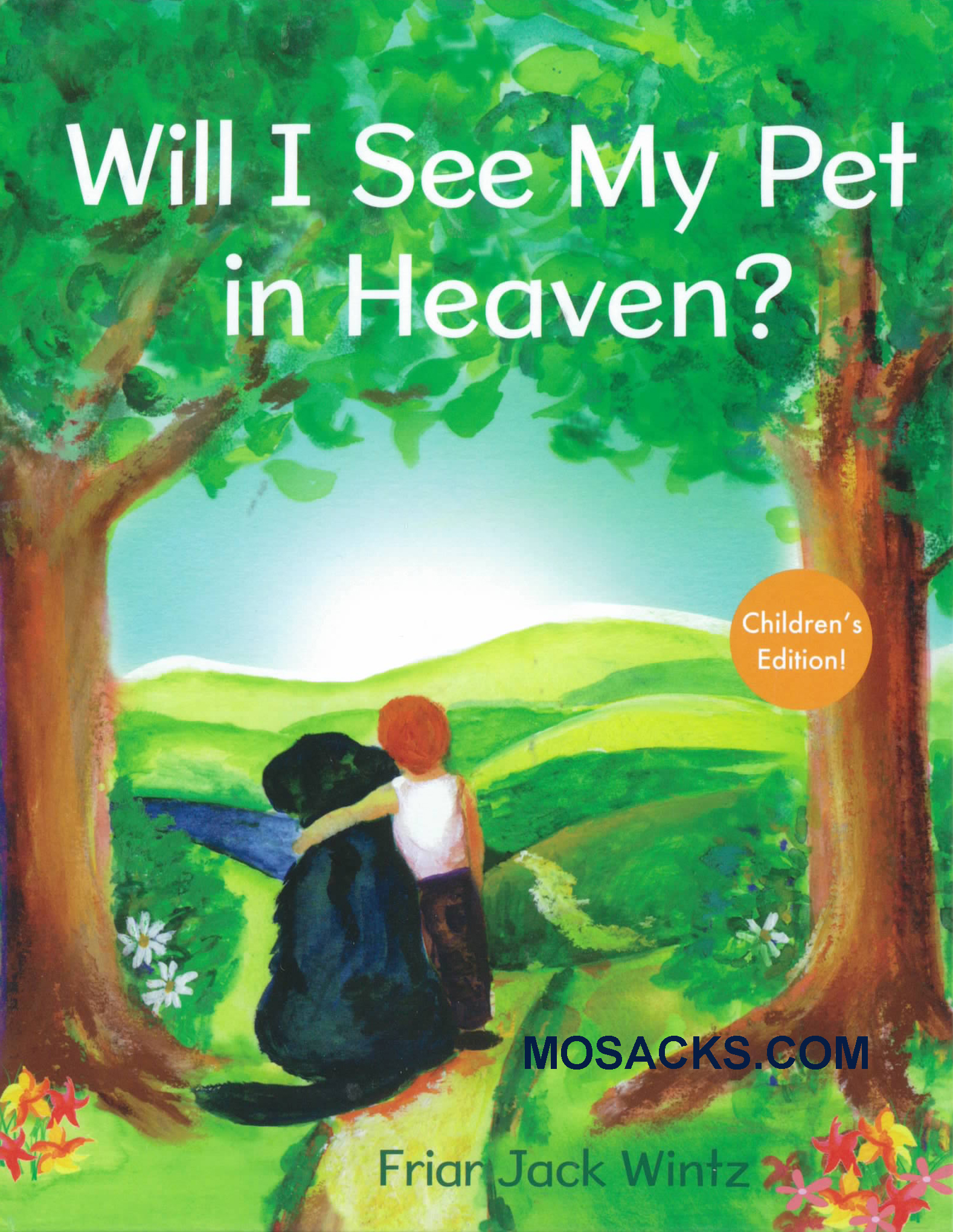 Will I See My Pet in Heaven? Children's Edition, 9781612610986