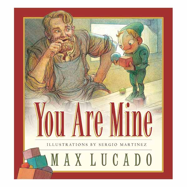 You Are Mine by Max Lucado 9781581342765